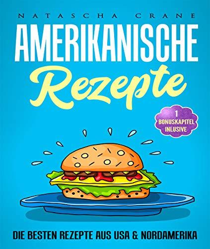 Amerikanische Rezepte: Die besten Rezepte aus USA & Nordamerika