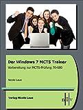 Der Windows 7 MCTS Trainer - Vorbereitung zur MCTS-Prüfung 70-680
