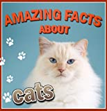 Image de Children's Book : Amazing Facts about CATS (Great Book for KIDS) (Age