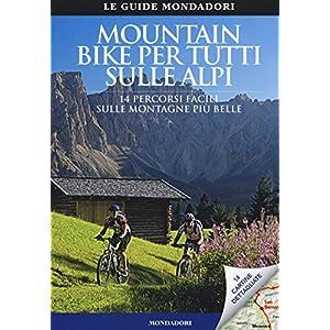 51gaY2wCqNL. SS300 Mountain bike per tutti sulle Alpi. 14 percorsi facili sulle montagne più belle