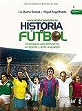 Historia Del Futbol (Clio. Crónicas de la historia)