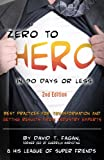 Zero to Hero in 90 Days or Less: Best Practices for Transformation and Getting Results From Industry Experts