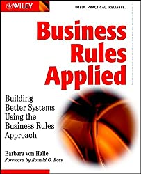Business Rules w/WS: Building Better Systems Using the Business Rules Approach (Computer Science)