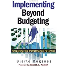 Implementing Beyond Budgeting: Unlocking the Performance Potential by Bjarte Bogsnes (2008-12-08)