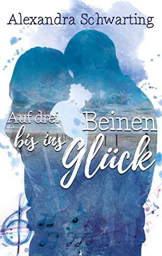 Auf drei Beinen bis ins Glück (German Edition) por Alexandra Schwarting