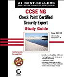 CCSE NG: Check Point Certified Security Expert Study Guide: Exam 156-310 (VPN-1/FireWall-1; Management II NG): Exam 156-310 (VPN-1/FireWall-1, Management II NG)