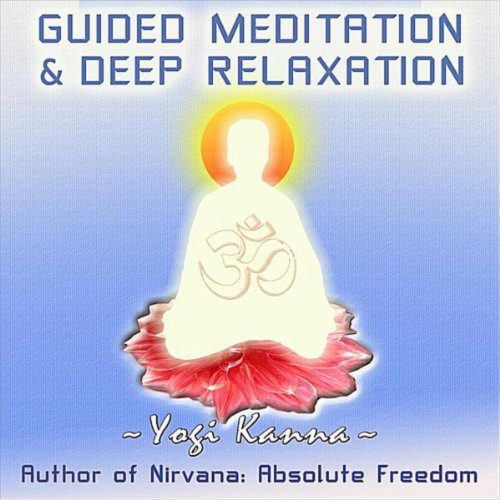 Guided Meditation and Deep Relaxation de Yogi Kanna sur ...