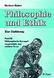 Philosophie und Ethik - Eine Hinführung, Band 2: Philosophische Exempel - Ausgewählte und erklärte Texte (9. bis 13. Klasse)