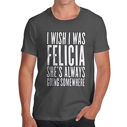 Herren I Wish I Was Felicia T-Shirt Dunkelgrau