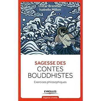 Sagesse des contes Bouddhistes: Exercices philosophiques.