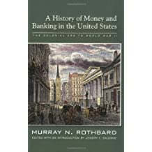 A History of Money and Banking in the United States: The Colonial Era to World War II by Murray N. Rothbard (2002-08-30)