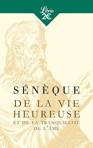 De la vie heureuse : Et De la tranquillité de l'âme par Sénèque