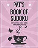 Pat's Book of Sudoku: 200 traditional puzzles in levels easy, medium & hard with solutions