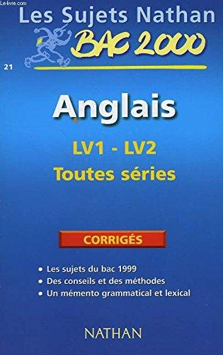Anglais LV1-LV2 toutes séries : [tous les sujets du bac 1997], non corrigés