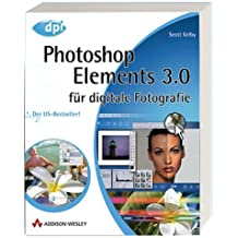 Photoshop Elements 3.0 für digitale Fotografie: Der US-Bestseller! (DPI Grafik)