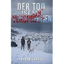 Der Tod ist ein Versprechen (German Edition)