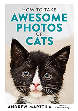 How to Take Awesome Photos of Cats (English Edition)