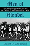 Men of Mendel: Tales from Chicago's South Side and the Catholic School System of the 1960's