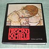 Egon Schiele. Leben und Werk