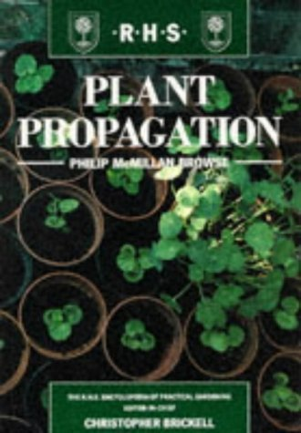 Plant Propagation (RHS Royal Horticultural Society\'s Encyclopaedia of Practical Gardening S) by Browse, P.D.A.McMillan 2Rev e. Edition (1992)