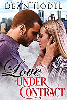 Love Under Contract: A Clean Second Chance Romance by [Hodel, Dean]