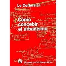 Como Concebir El Urbanismo