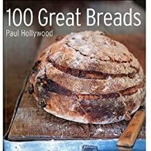 100 Great Breads by Paul Hollywood (2004) Taschenbuch