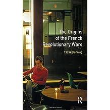 The Origins of the French Revolutionary Wars (Origins Of Modern Wars)