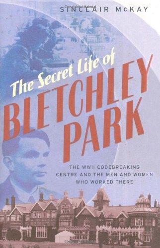 Secret Life of Bletchley Park