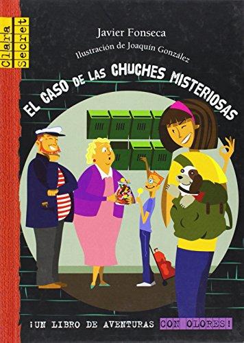 El Caso de las Chuches Misteriosas (Clara Secret) por Javier Fonseca