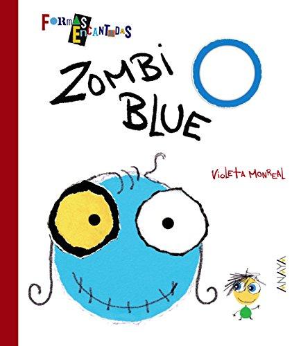 Zombi Blue (Primeros Lectores (1-5 Años) - Formas Encantadas) por Violeta Monreal