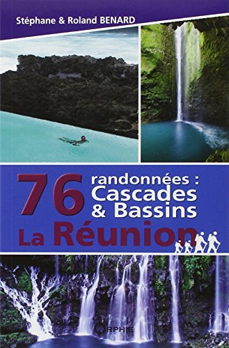 76 randonnes : cascades & bassins La Runion