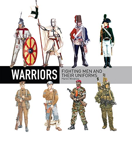 Warriors: Fighting men and their uniforms (General Military) (Camouflage-uniformen Militärische)