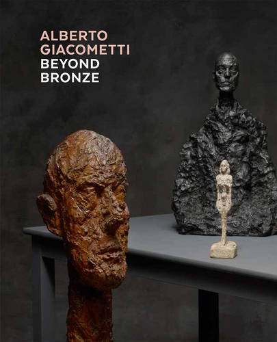 Alberto Giacometti - Beyond Bronze: Masterworks in Plaster and Other Materials