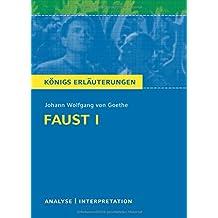 Königs Erläuterungen: Textanalyse und Interpretation zu Goethe. Faust I. Alle erforderlichen Infos für Abitur, Matura, Klausur und Referat plus Musteraufgaben mit Lösungen