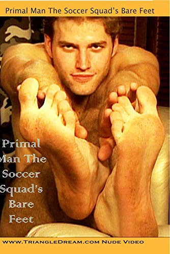 The Soccer Squad's Bare Feet