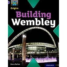 Project X Origins: Purple Book Band, Oxford Level 8: Buildings: Building Wembley