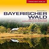 Reiseführer Bayerischer Wald: Mit Passau, Regensburg und Ausflügen in den Böhmerwald (VLB Reihenkürzel: SM825 - Trescher-Reihe Reisen) - Sabine Herre