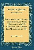 Telecharger Livres Dictionnaire de la Langue de Madagascar D Apres L Edition de 1658 Et L Histoire de la Grande Isle Madagascar de 1661 Classic Reprint (PDF,EPUB,MOBI) gratuits en Francaise