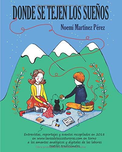Donde se Tejen los Sueños: Entrevistas, noticias y reportajes 2018 en la web La Voz de las Costureras por NOEMI MARTÍNEZ PÉREZ