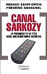 Canal Sarkozy. Le président et la télé, deux ans d'histoire secrète par Gerschel