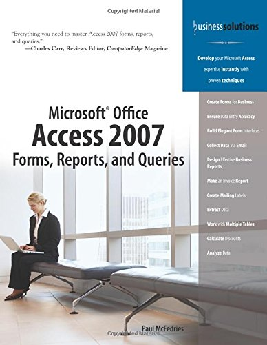 Preisvergleich Produktbild Microsoft Office Access 2007 Forms,  Reports,  and Queries: Forms,  Reports,  and Queries (Business Solutions)