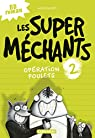 Les Super Mechants T2 : Operation Poulets par Blabey