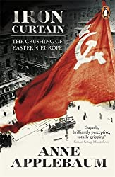 Iron Curtain: The Crushing of Eastern Europe 1944-56