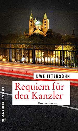 Requiem für den Kanzler: Kriminalroman (Kommissar Achill und Stadtführer Sartorius 1)