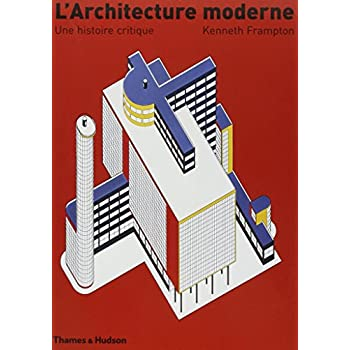 L'Architecture moderne - Une histoire critique