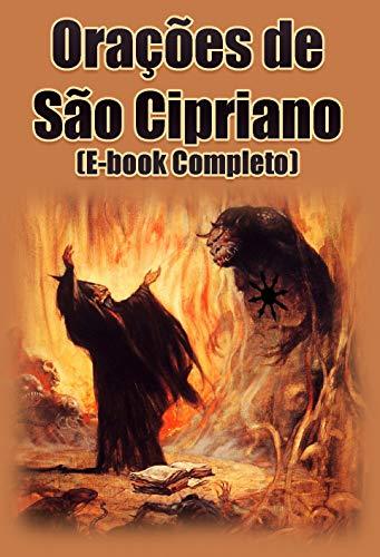 Orações de São Cipriano (E-book Completo): O E-book Mais Procurado de São Cipriano (Portuguese Edition)