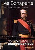 Les Bonaparte, regards sur la France impériale (Dossier N.8073)