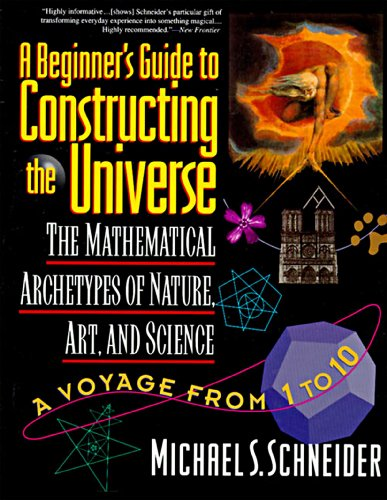 A Beginner's Guide to Constructing the Universe: The Mathematical Archetypes of Nature, Art, and Science (English Edition)