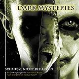 Dark Mysteries: Folge 04: Schließe nicht die Augen